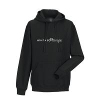 Hoody-Sweatshirt What a good Day! - für Jugendliche + Erwachsene in 3 Farben